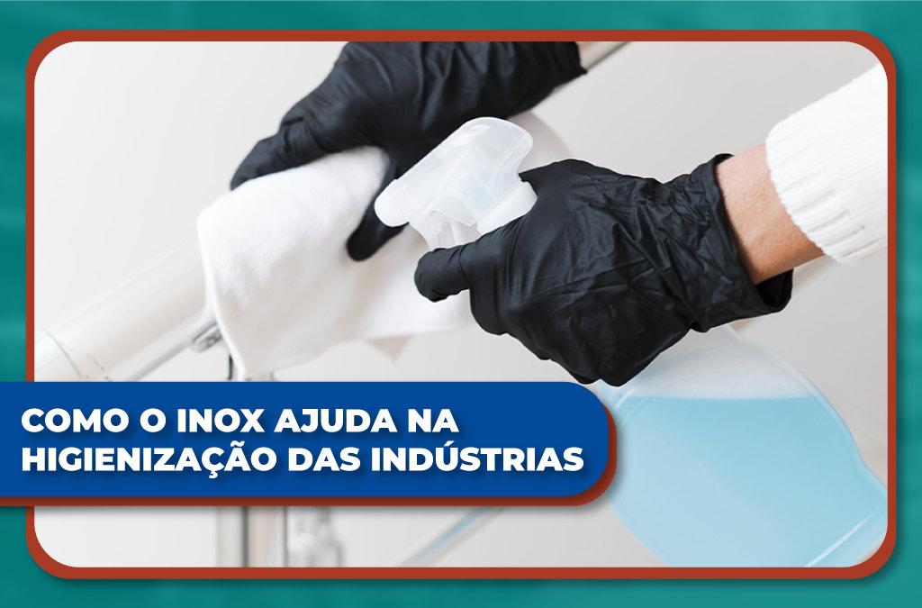 Como o inox ajuda na higienização das indústrias
