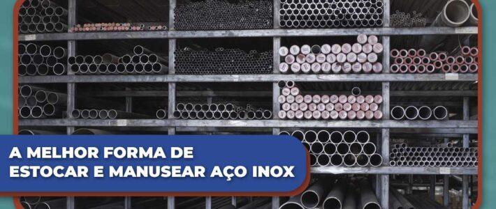 A Melhor Forma de Estocar e Manusear Aço Inox